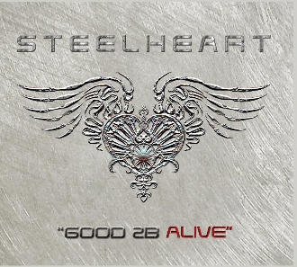 "STEELHEART ""GOOD 2B ALIVE"" download with ""Cover Art"""
